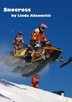 Snocross, an extreme sports e-book by Linda Aksomitis.