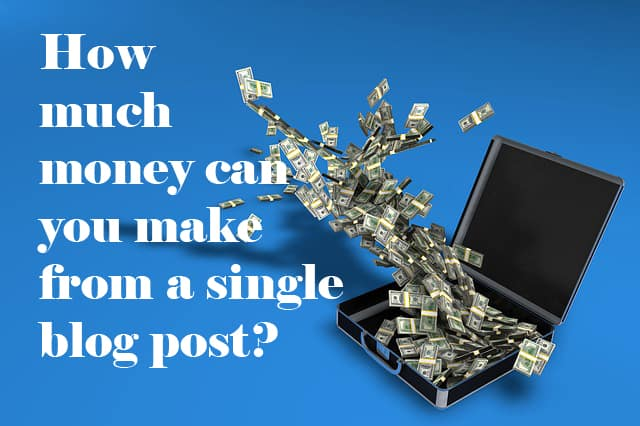 How much money can you make from a single blog post?